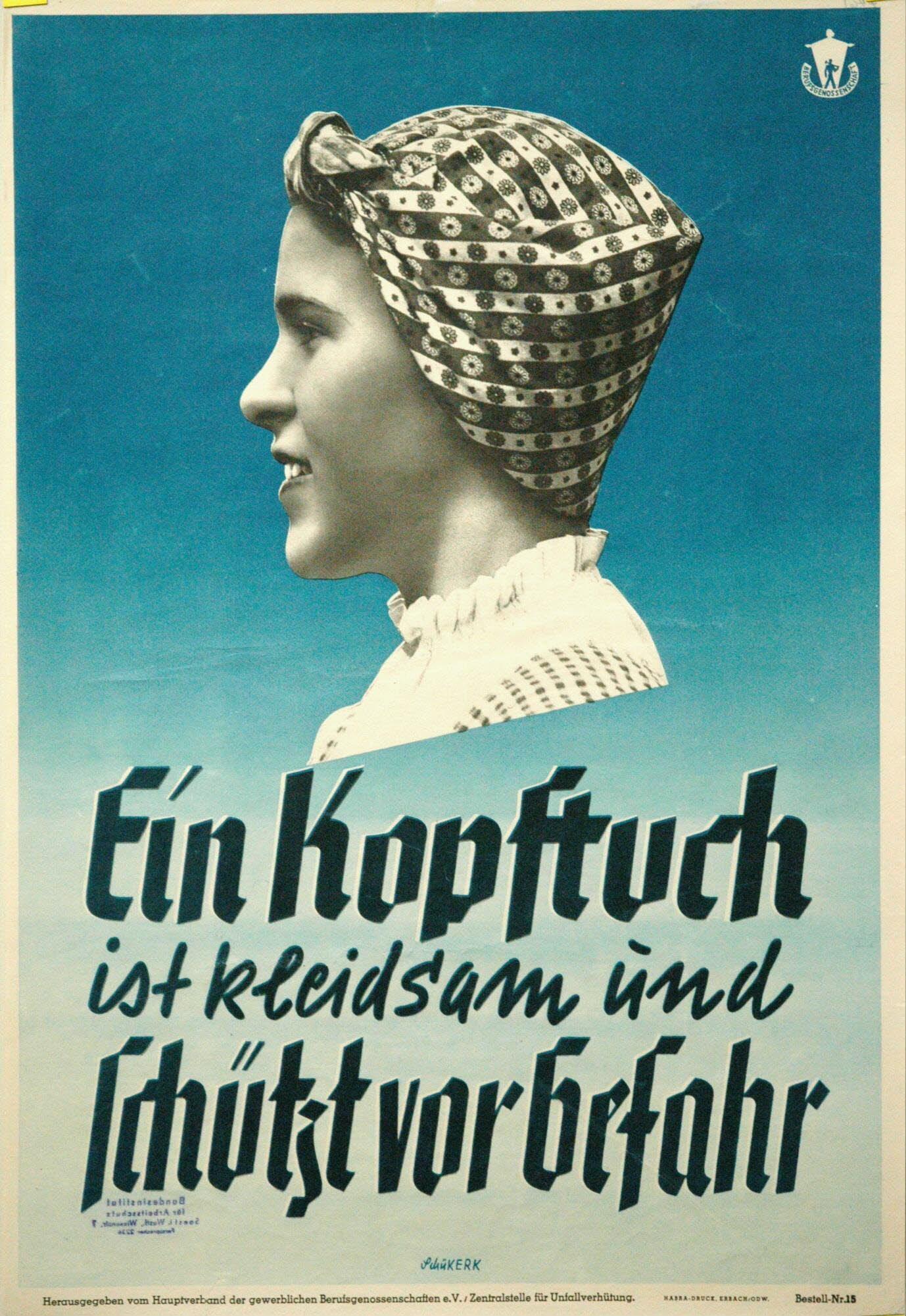"""""""Ein Kopftuch ist kleidsam und schützt vor Gefahr"""" - Herkunft/Rechte: DASA Arbeitswelt Ausstellung, Dortmund [CC BY-NC-SA]"""